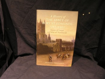 Image for A History of the Abbey of Bury St Edmunds, 1257-130