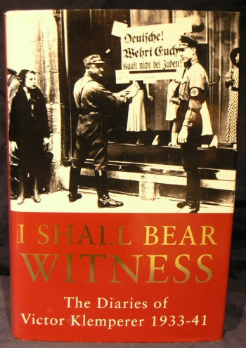 Image for I Shall Bear Witness - The Diaries of Victor Klemperer 1933-41
