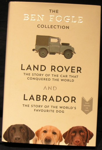 Image for Ben Fogle Collection - Land Rover and Labrador - Two Books in One