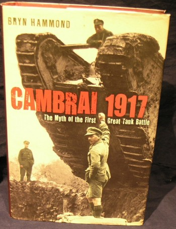 Image for Cambrai 1917: The Myth of the First Great Tank Battle