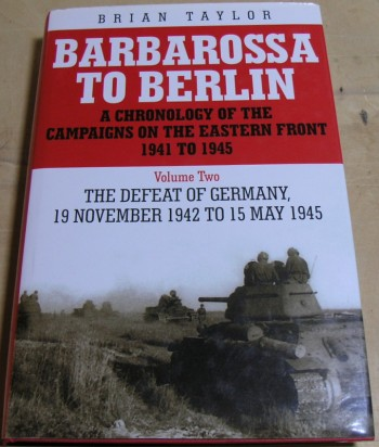 Image for Barbarossa to Berlin Volume Two: The Defeat of Germany: 19 November 1942 to 15 May 1945 (Chronology of the Campaigns on the Eastern Front 1941-45)