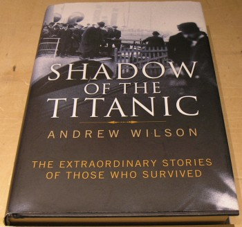 Image for Shadow of the Titanic: The Extraordinary Stories of Those Who Survived