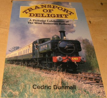 Image for Transport of Delight: Pictorial of the West Somerset Railway