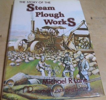 Image for The Story of the Steam Plough Works: Fowlers of Leeds
