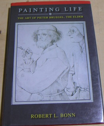Image for Painting Life: The Art of Pieter Bruegel, the Elder