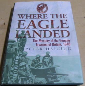Image for Where the eagle Landed : The Mystery of the German Invasion of Britain,1940