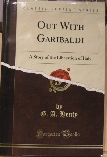 Image for Out with Garibaldi : A story of the Liberation of Italy