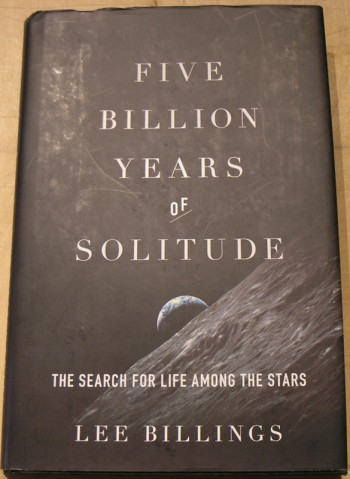 Image for Five Billion Years of Solitude: The Search for Life Among the Stars