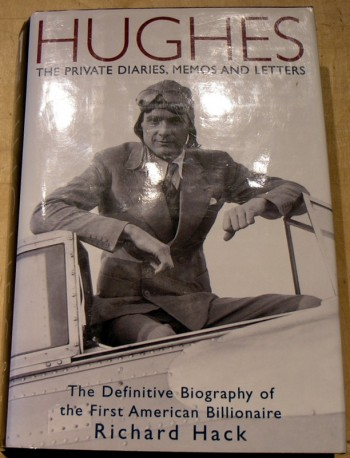 Image for Hughes: The Private Diaries, Memos and Letters: The Definitive Biography of the First American Billionaire