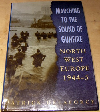 Image for Marching to the Sound of Gunfire: Northwest Europe 1944-5