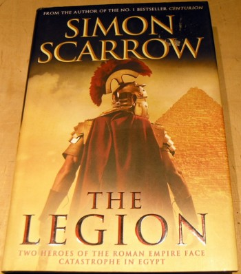 Image for The Legion ; Two heroes of the Roman Empire face catastrophe in Egypt.