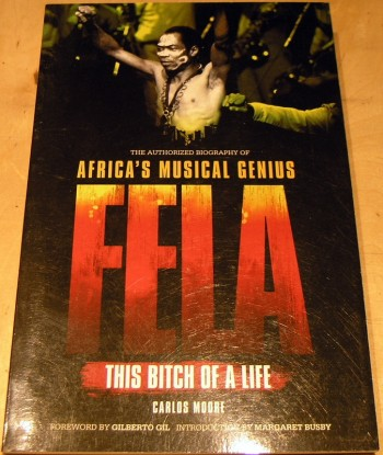 Image for Fela: This Bitch of a Life: The Authorized Biography of Africa's Musical Genius