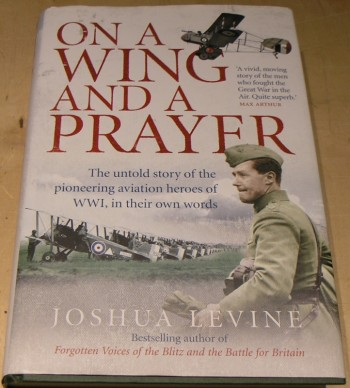 Image for On a Wing and a Prayer: The Untold Story of the Pioneering Aviation Heroes of WWI, in Their Own Words