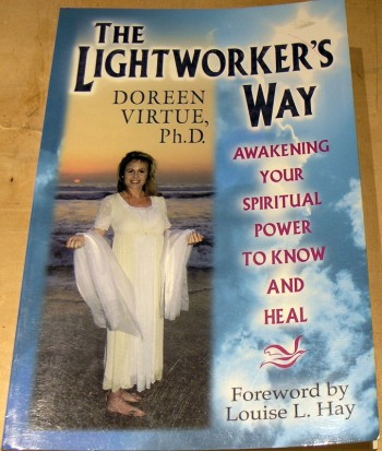 Image for The Lightworker's Way: Awakening Your Spirtual Power To Know And Heal