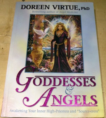 Image for Goddesses And Angels: Awakening Your Inner High-priestess and Source-eress