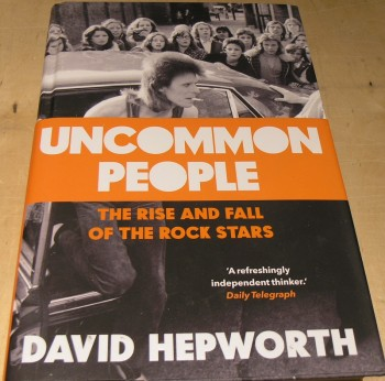 Image for Uncommon People: The Rise and Fall of the Rock Stars