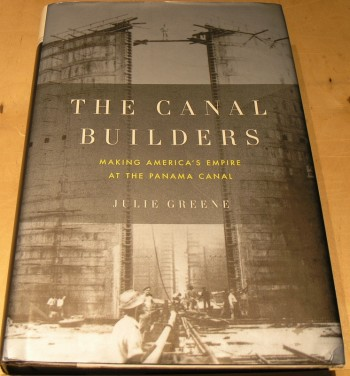 Image for The Canal Builders: Making America's Empire at the Panama Canal