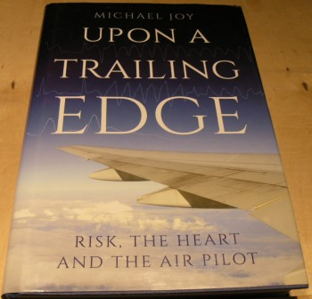Image for Upon A Trailing Edge: Risk, the Heart and the Air Pilot