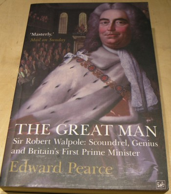 Image for The Great Man: Sir Robert Walpole: Scoundrel, Genius and Britain's First Prime Minister