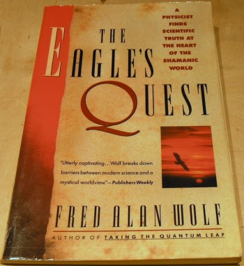 Image for The Eagle's Quest: A Physicist Finds the Scientific Truth at the Heart of the Shamanic World