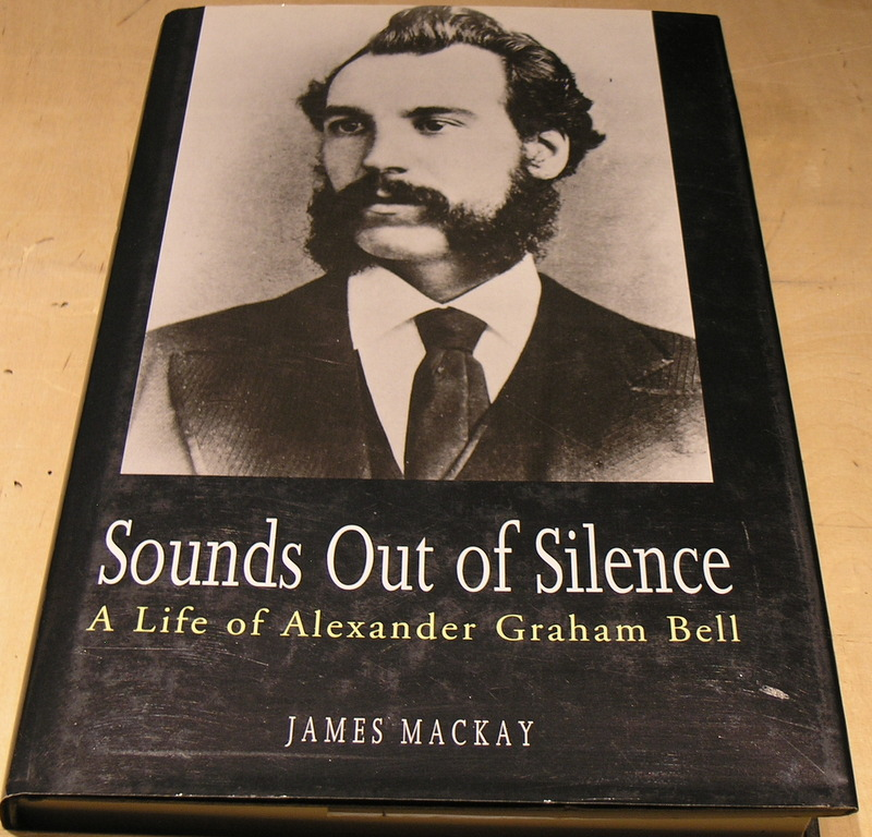 Image for Sounds Out of Silence a Life of Alexander Graham Bell
