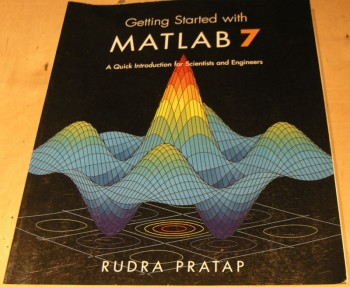 Image for Getting Started with MATLAB 7: A Quick Introduction for Scientists and Engineers (The Oxford Series in Electrical And Computer Engineering)