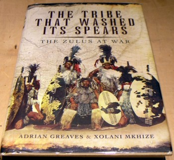 Image for The Tribe That Washed its Spears: The Zulus at War