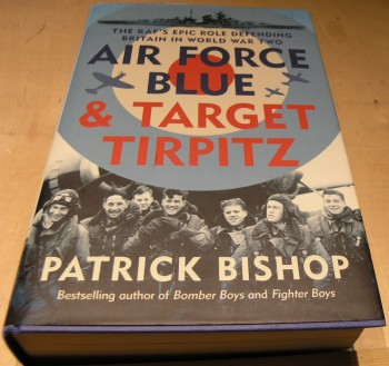 Image for Air Force Blue & Target Tirpitz - The RAF's Epic Role Defending Britain in World War Two