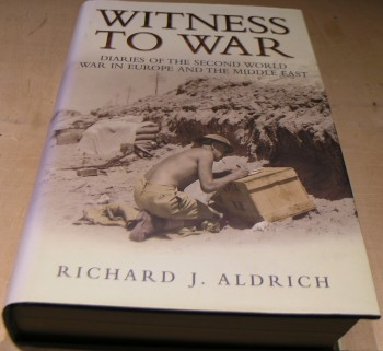 Image for Witness To War: Diaries Of The Second World War In Europe And The Middle East