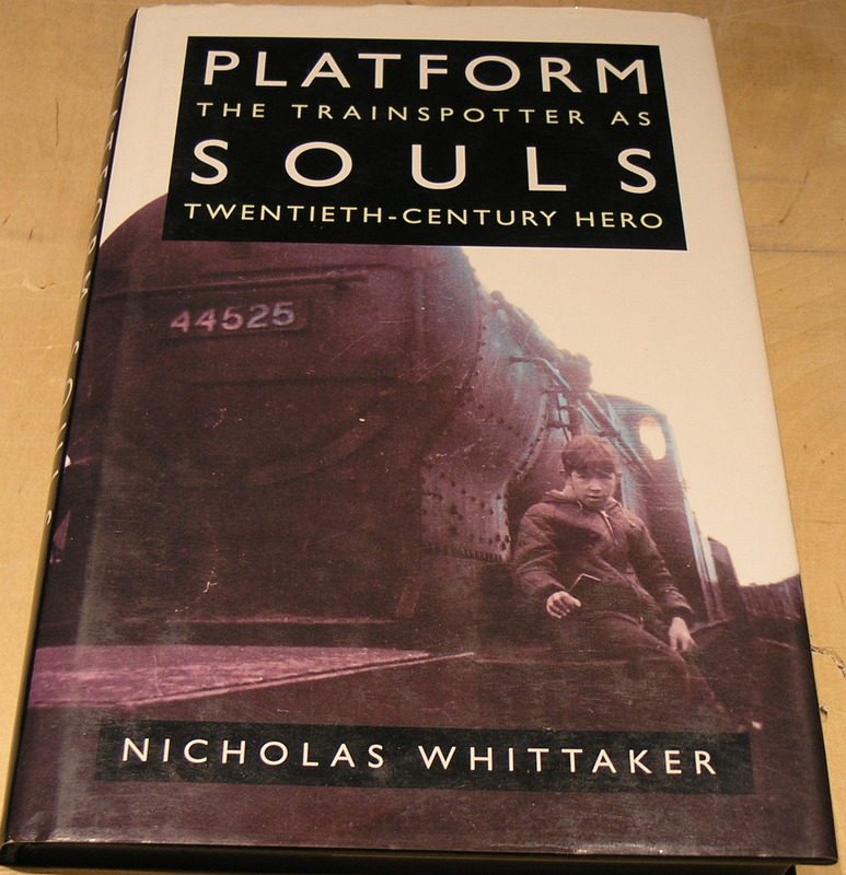 Image for Platform Souls: The Train Spotter as Twentieth-century Hero
