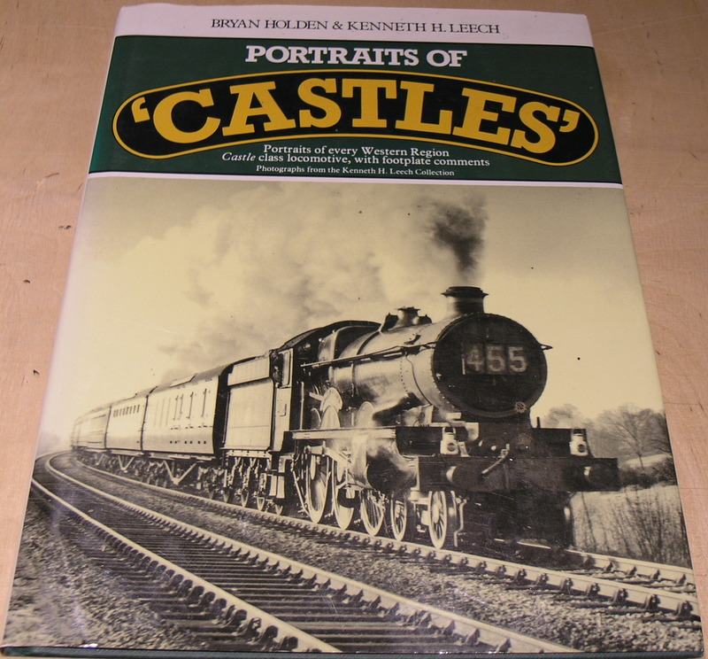 "Image for Portraits of  ""Castles"" - Portraits of every Western Region Castle class locomotive, with footplate comments."