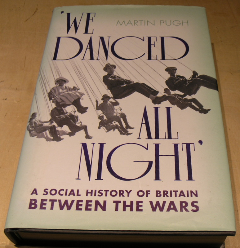 Image for We Danced All Night: A Social History of Britain Between the Wars
