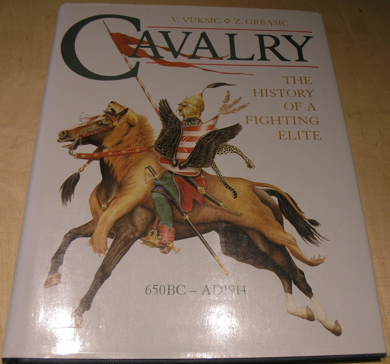 Image for Cavalry: The History of a Fighting Elite 650Bc-Ad1914