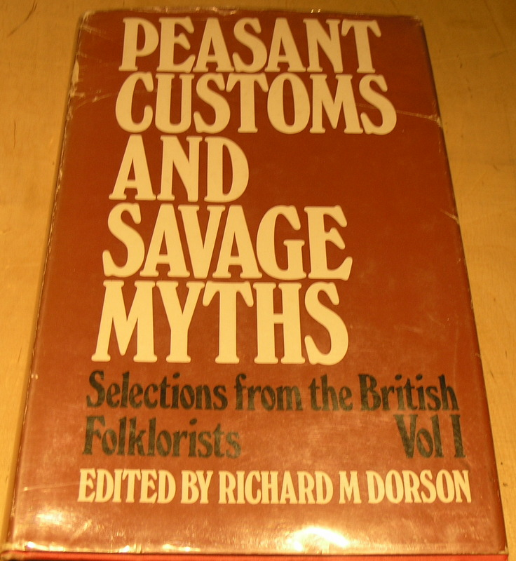 Image for Peasant customs and savage myths: Selections from the British folklorists; Vol 1