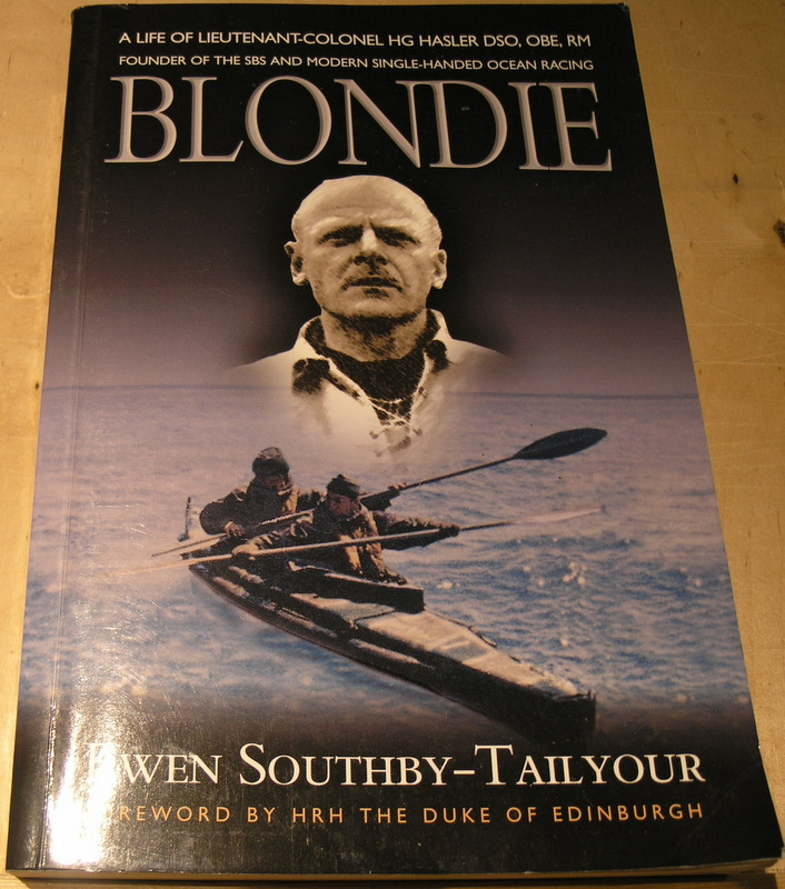 Image for Blondie: The Life of Lieutenant-Colonel HG Hasler DSO, OBE, RM, founder of the SBS and Modern Single-handed Ocean Racing