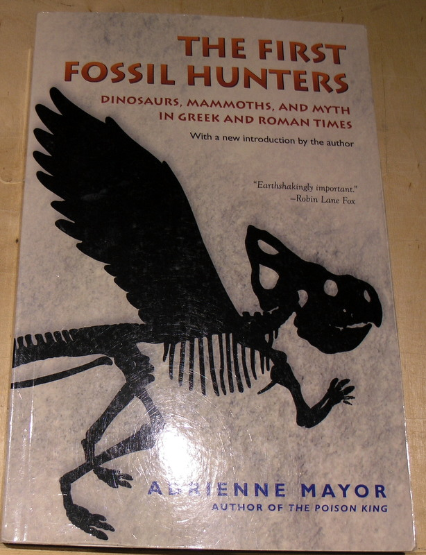 Image for The First Fossil Hunters: Dinosaurs, Mammoths, and Myth in Greek and Roman Times