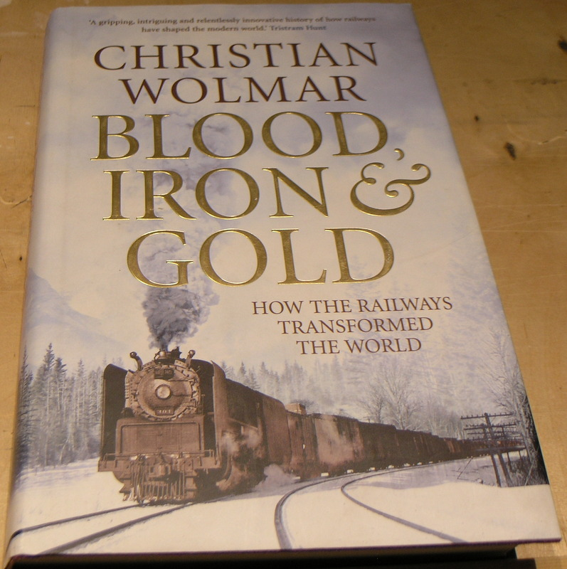 Image for Blood, Iron and Gold: How the Railways Transformed the World