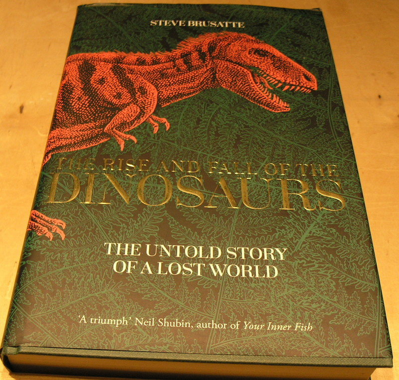 Image for The Rise and Fall of the Dinosaurs: The Untold Story of a Lost World