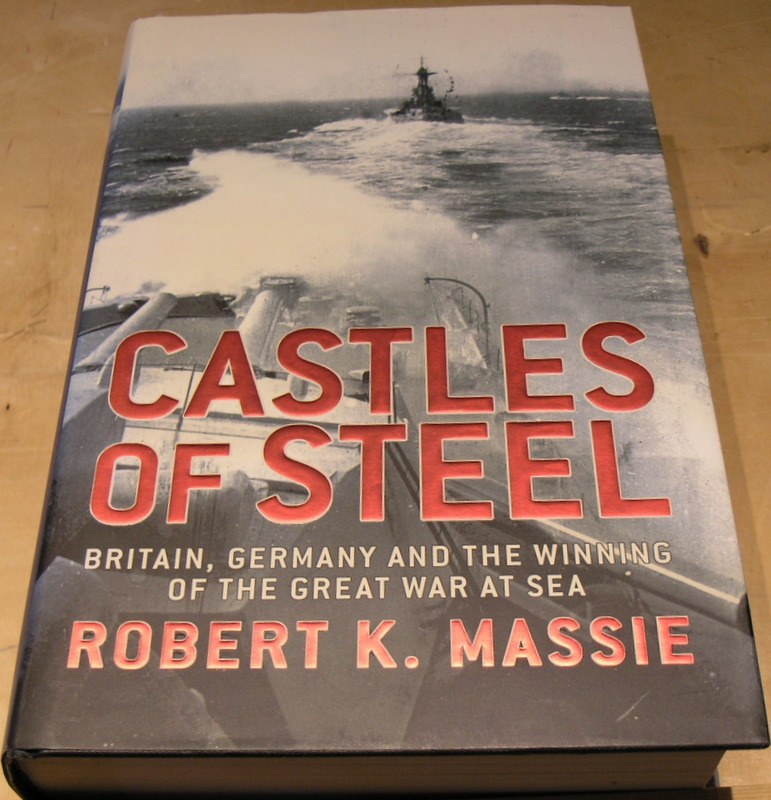 Image for Castles Of Steel: Britain, Germany and the Winning of The Great War at Sea